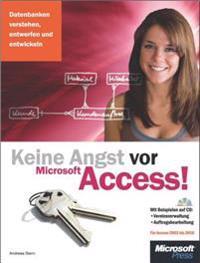 Keine Angst vor Microsoft Access! - fur Access 2003 bis 2010