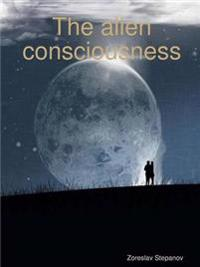 The Alien Consciousness