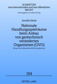 Nationale Handlungsspielraeume beim Anbau von gentechnisch veraenderten Organismen (GVO)