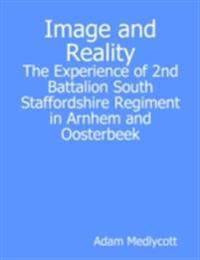 Image and Reality: The Experience of 2nd Battalion South Staffordshire Regiment in Arnhem and Oosterbeek