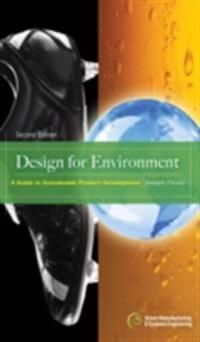 Design for Environment, Second Edition: A Guide to Sustainable Product Development