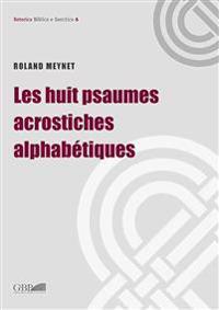 Les Huit Psaumes Acrostiches Alphabetiques
