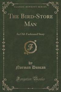 The Bird-Store Man