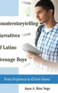 Counterstorytelling Narratives of Latino Teenage Boys