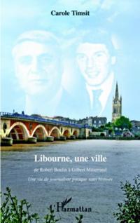 Libourne, une ville - de robert boulin a