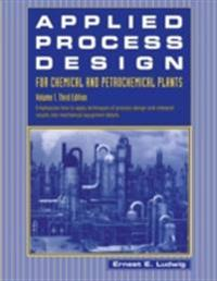 Applied Process Design for Chemical and Petrochemical Plants: Volume 1