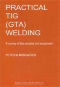 Practical Guide to TIG (GTA) Welding