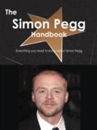 Simon Pegg Handbook - Everything you need to know about Simon Pegg