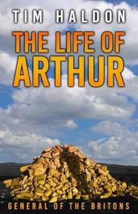 The Life of Arthur General of the Britons