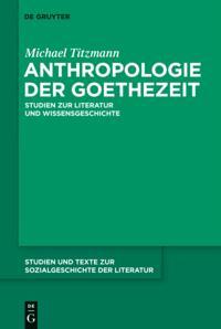 Anthropologie der Goethezeit
