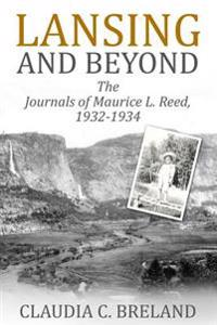 Lansing and Beyond: The Journals of Maurice L. Reed, 1932-1934