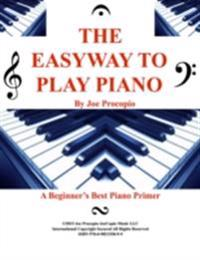 THE EASYWAY TO PLAY PIANO  By Joe Procopio