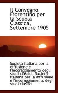 Il Convegno Fiorentino Per La Scuola Classica, Settembre 1905
