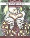 Opening to Love