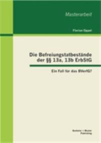 Die Befreiungstatbestande der  13a, 13b ErbStG: Ein Fall fur das BVerfG?
