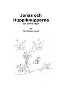 Jonas och Huppiknupparna och andra sagor