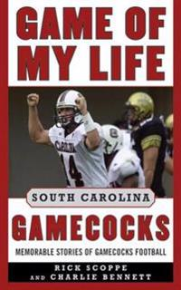 Game of My Life South Carolina Gamecocks