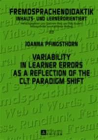 Variability in Learner Errors as a Reflection of the CLT Paradigm Shift