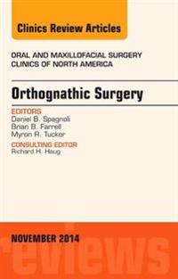 Orthognathic Surgery, An Issue of Oral and Maxillofacial Clinics of North America, E-Book