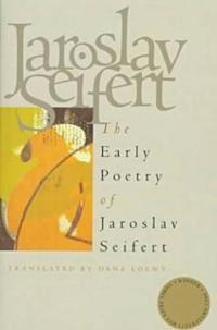 The Early Poetry of Jaroslav Seifert