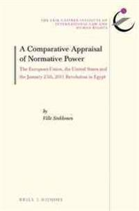 A Comparative Appraisal of Normative Power: The European Union, the United States and the January 25th, 2011 Revolution in Egypt