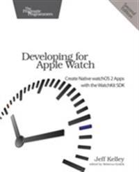 Developing for Apple Watch: Create Native Watchos Apps with the Watchkit SDK