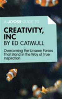 Joosr Guide to... Creativity, Inc by Ed Catmull
