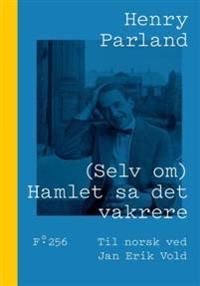 (Selv om) Hamlet sa det vakrere - Henry Parland pdf epub