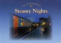 Steamy nights - steam railway preservation by night