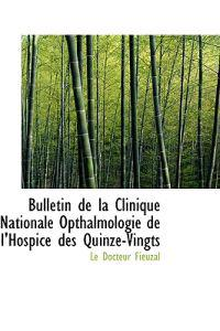 Bulletin de La Clinique Nationale Opthalmologie de L'Hospice Des Quinze-Vingts