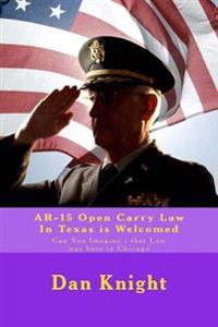 AR-15 Open Carry Law in Texas Is Welcomed: Can You Imagine I That Law Was Here in Chicago