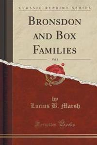 Bronsdon and Box Families, Vol. 1 (Classic Reprint)