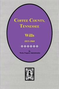 Coffee County, Tennessee Wills, 1833-1860.