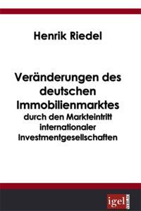 Veranderungen des deutschen Immobilienmarktes durch den Markteintritt internationaler Investmentgesellschaften