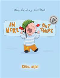 In Here, Out There! Ketu, Atje!: Children's Picture Book English-Albanian (Bilingual Edition/Dual Language)
