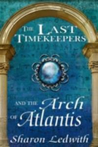 Last Timekeepers and the Arch of Atlantis