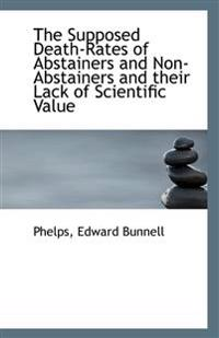 The Supposed Death-Rates of Abstainers and Non-Abstainers and Their Lack of Scientific Value