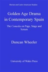 Golden Age Drama in Contemporary Spain