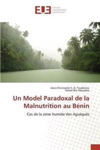Un Model Paradoxal de La Malnutrition Au Benin