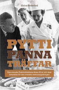 Pyttipanna-träffar : den svenska Traktörklubbens första 60 år och dess betydelse för den svenska restaurangnäringen