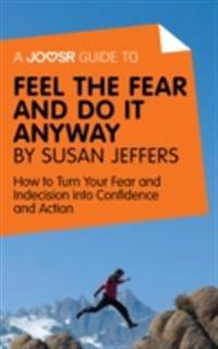 Joosr Guide to... Feel the Fear and Do It Anyway by Susan Jeffers