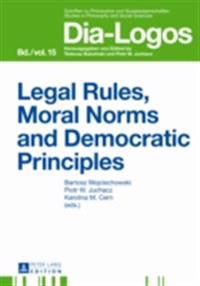 Legal Rules, Moral Norms and Democratic Principles