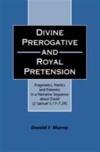 Divine Perogative and Royal Pretension