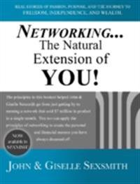 Networking... The Natural Extension of You!