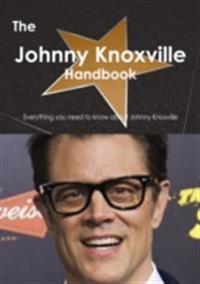 Johnny Knoxville Handbook - Everything you need to know about Johnny Knoxville