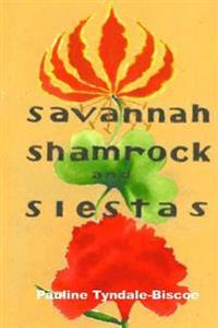 Savannah, Shamrock and Siestas: A True Life-Changing Story