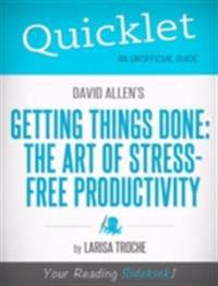 Quicklet On David Allen's Getting Things Done (CliffNotes-like Book Summary and Analysis)