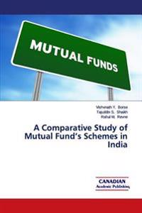 A Comparative Study of Mutual Fund's Schemes in India