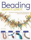 Beading: Techniques and Projects to Build a Lifelong Passion for Beginners Up