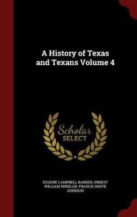 A History of Texas and Texans Volume 4